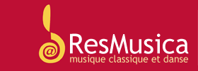 ResMusica - Musique classique et danse: actualités, critiques et analyses