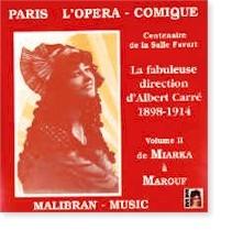 Paris L'OPERA-COMIQUE - Vol. II « de Miarka à Marouf »