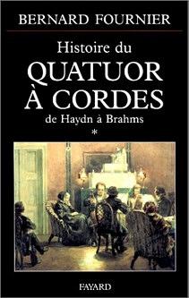 Histoire du Quatuor à cordes. De Haydn à Brahms – volume premier