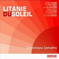 Litanie du Soleil - Sept œuvres de Dominique Lemaître.