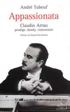Claudio Arrau ou les chemins de la passion