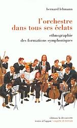 Bernard Lehmann - L'Orchestre dans tous ses éclats
