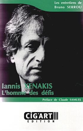 Iannis Xenakis « L'homme des défis »