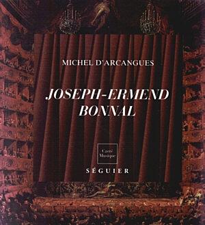 Joseph-Ermend Bonnal (1880-1944) - Compositeur « Magnifique et méconnu »
