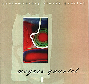 Moyzes Quartet - Quatuors contemporains Slovaques