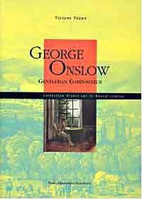 George Onslow, le Gentleman Compositeur