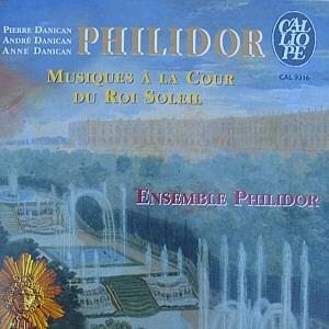 Philidor: Musique à la cour du roi Soleil