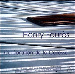 Henri Fourès: La célébration de la caresse