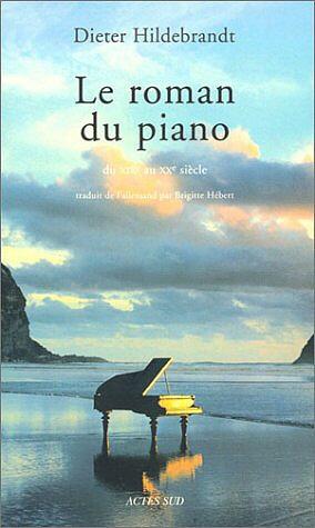 Le roman du piano, du XIXème au XXème siècle