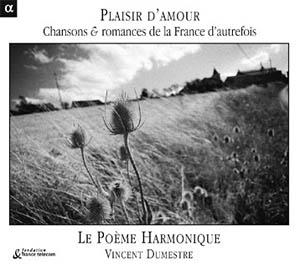 Le Poème Harmonique: Plaisir d'amour, bonheur d'antan