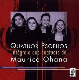 Maurice Ohana. Intégrale des quatuors par Psophos