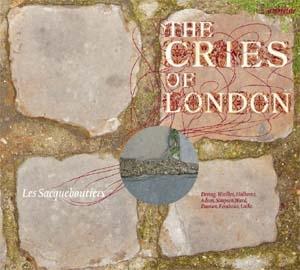 Les Sacqueboutiers, leurs Cris de Londres