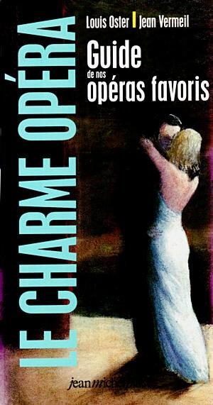 Guide de nos opéras favoris