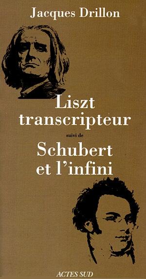 Liszt transcripteur suivi de Schubert et l'infini