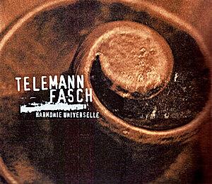 Telemann et Fasch par l'ensemble Harmonie Universelle