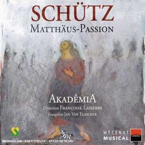 Heinrich Schütz : Matthäus-Passion  somme de l'art sacré occidental