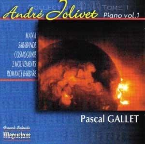 André Jolivet: l'intégrale pour piano, Vol 1