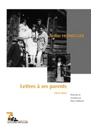 Arthur Honegger, Lettres à ses parents (1914-1922).