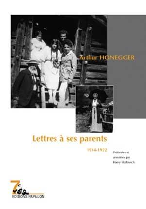 Arthur Honegger, Lettres à ses parents (1914-1922).