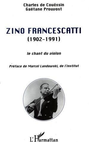 Zino Francescatti, le chant du violon