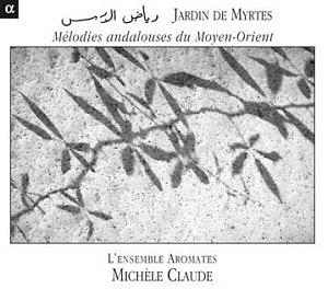 Jardin de Myrtes, mélodies andalouses du Moyen-Orient.