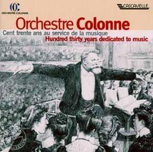 Orchestre Colonne - Cent trente ans au service de la musique