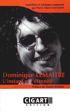 Dominique Lemaître ou l'instant et l'éternité