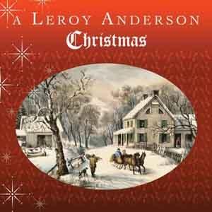 A Leroy Anderson Christmas: La féerie de Noël rehaussée par la magie de Leroy Anderson