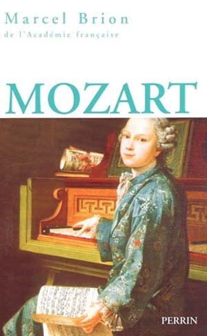 Mozart. L'itinéraire d'un enfant prodige