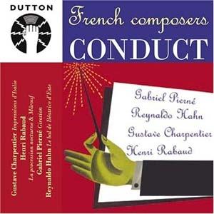 Des compositeurs français à la baguette