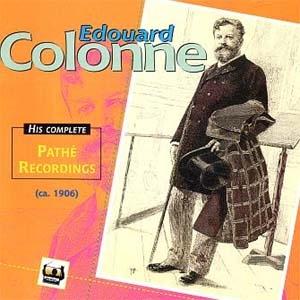 La préhistoire du disque d'orchestre: Édouard Colonne