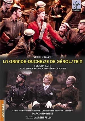 La Grande Duchesse de Gérolstein  Laurent Pelly et Marc Minkowski