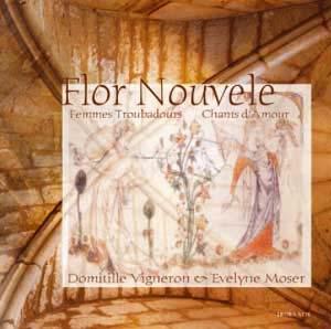 Flor Nouvele « Douces Dames jolies… »