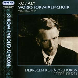 Zoltan Kodaly: œuvres pour chœur mixte (vol.2)