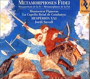 Hespèrion XXI, Métamorphoses de la Foi et métissage musical
