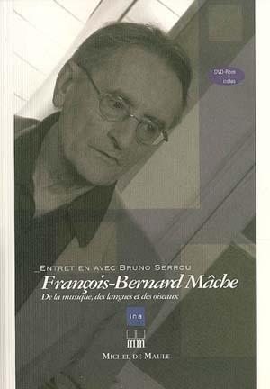 François-Bernard Mâche, de la musique, des langues et des oiseaux