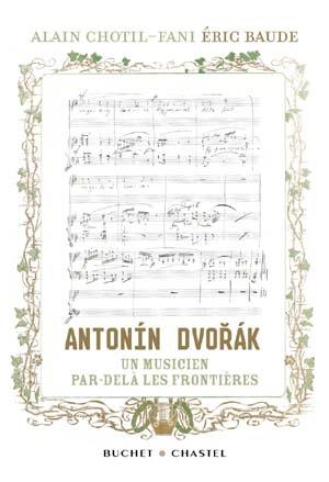 Antonín Dvořák: Un musicien par-delà les frontières