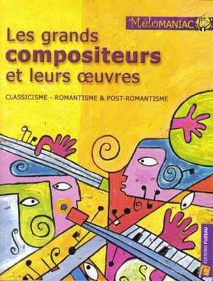 Des compositeurs et de leurs œuvres