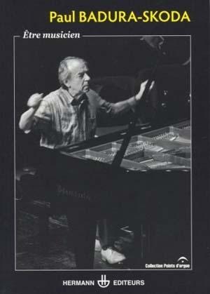 Etre musicien: Paul Badura-Skoda