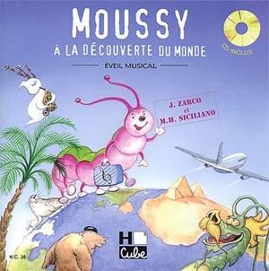 Moussy à la découverte du monde! Comment sortir du cocon