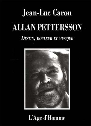 Allan Pettersson, Destin, Douleur et Musique et Douleurs!