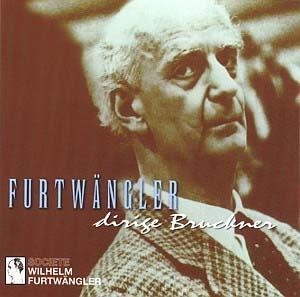 Wilhelm Furtwängler: Bruckner des plus rares