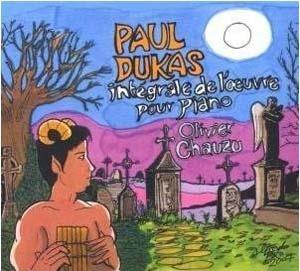 Intégrale de l'œuvre pour piano de Dukas par Olivier Chauzu