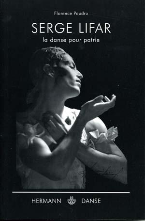 Serge Lifar,  la danse pour patrie