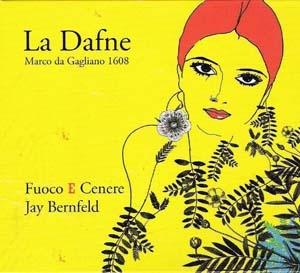 La belle Dafne de Gagliano est digne cousine d'Orfeo et d'Arianna