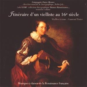 Itinéraire d'un vielliste au XVIe siècle: et bien dansez maintenant!