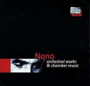 Luigi Nono: œuvres pour orchestre et musique de chambre