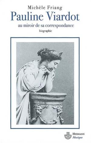 Pauline Viardot racontée par ses lettres