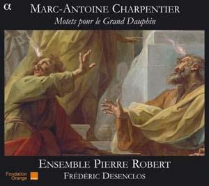 Motet pour le Grand Dauphin: L'intense passion baroque