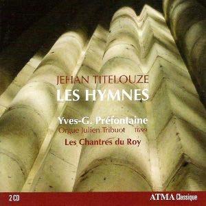 Intégrale des Hymnes de Titelouze: une première au disque!